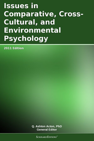Issues in Comparative  Cross Cultural  and Environmental Psychology  2011 Edition PDF