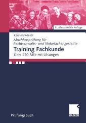 Training Fachkunde: Über 220 Fälle mit Lösungen, Ausgabe 5