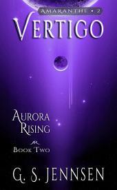 Vertigo: Aurora Rising Book Two