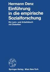 Einführung in die empirische Sozialforschung: Ein Lern- und Arbeitsbuch mit Disketten