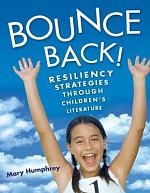 Bounce Back! Resiliency Strategies Through Children's Literature