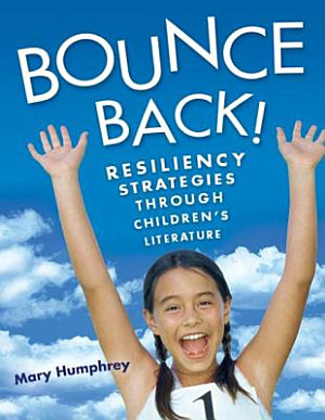 Bounce Back  Resiliency Strategies Through Children s Literature PDF