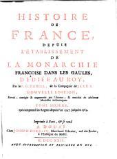Histoire de France: depuis l'etablissement de la monarchie françoise dan les Gaules, dediée au Roy, Volume6