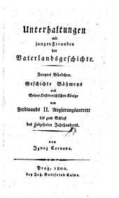 Geschichte Böhmens und Seiner Oesterreichischen Könige von Ferdinands II. Regierungsanstritt bis zum Schluß des siebzehnten Jahrhunderts: 2