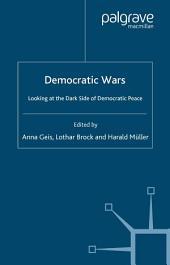 Democratic Wars: Looking at the Dark Side of Democratic Peace