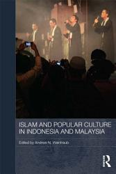 Islam And Popular Culture In Indonesia And Malaysia Book PDF