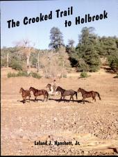 The Crooked Trail to Holbrook: An Arizona Cattle Trail