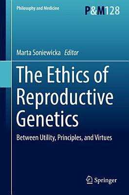 The Ethics of Reproductive Genetics