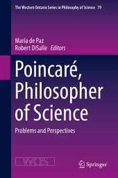 Poincaré, Philosopher of Science: Problems and Perspectives