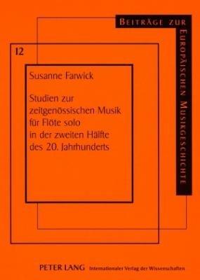 Studien zur zeitgen  ssischen Musik f  r Fl  te solo in der zweiten H  lfte des 20  Jahrhunderts PDF