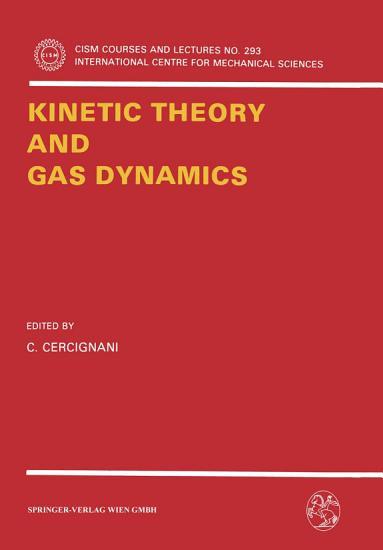 Kinetic Theory and Gas Dynamics PDF