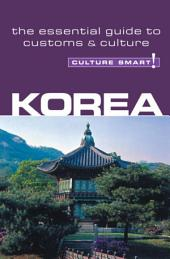 Korea - Culture Smart!: The Essential Guide to Customs & Culture, Edition 2