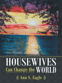 Housewives Can Change the World
