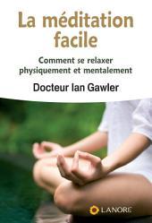 La méditation facile: Comment se relaxer physiquement et mentalement