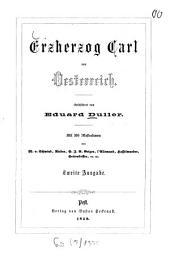 Erzherzog Carl von Österreich: Mit 160 Illustr. V. M. V. Schwind[u.a.]