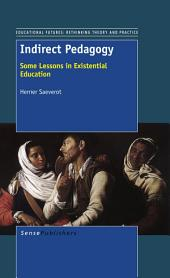 Indirect Pedagogy: Some Lessons in Existential Education