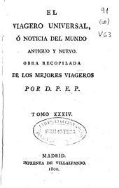 El viagero universal ó Noticia del mundo antiguo y nuevo: Volumen 34