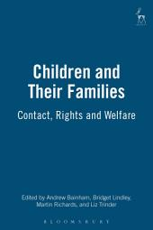 Children and Their Families: Contact, Rights and Welfare