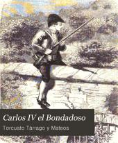 Carlos IV el Bondadoso: novela histórica original