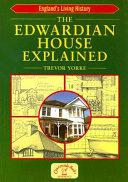 The Edwardian House Explained