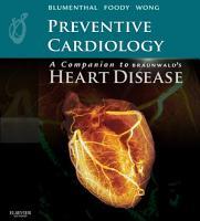 Preventive Cardiology  A Companion to Braunwald s Heart Disease E Book PDF