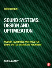 Sound Systems: Design and Optimization: Modern Techniques and Tools for Sound System Design and Alignment, Edition 3