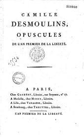 Camille Desmoulins. Opuscules de l'an Ier de la Liberté