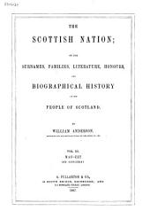 The Scottish Nation: Or the Surnames, Families, Literature, Honours, and Biographical History of the People of Scotland, Volume 3