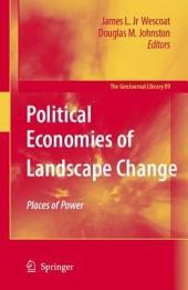 Political Economies of Landscape Change: Places of Integrative Power