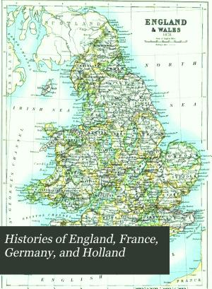 Histories of England  France  Germany  and Holland from the Encyclopaedia Britannica PDF