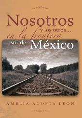 Nosotros y los otros... en la frontera sur de México