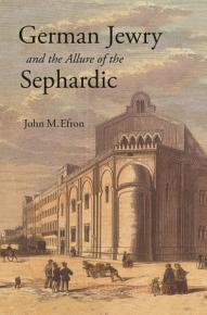German Jewry and the Allure of the Sephardic PDF