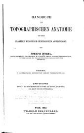 Handbuch der topographischen Anatomie und ihrer praktisch medicinisch-chirurgischen Anwendung: Volume 1