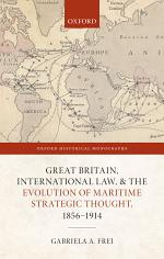 Great Britain, International Law, and the Evolution of Maritime Strategic Thought, 18561914