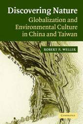 Discovering Nature: Globalization and Environmental Culture in China and Taiwan