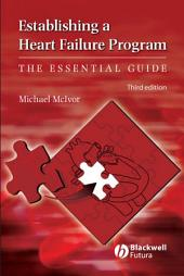 Establishing a Heart Failure Program: The Essential Guide, Edition 3