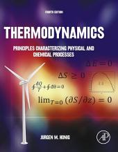 Thermodynamics: Principles Characterizing Physical and Chemical Processes, Edition 4