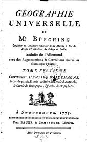 Contenant l'Empire D'Allemagne, seconde partie, savoir: la Suite du Cercle d'Autriche, le Cercle de Bourgogne, & celui de Westphalie: 7