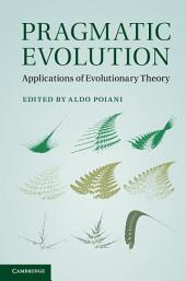 Pragmatic Evolution: Applications of Evolutionary Theory
