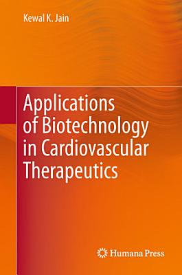 Applications of Biotechnology in Cardiovascular Therapeutics