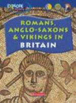 Romans, Anglo-Saxons and Vikings in Britain