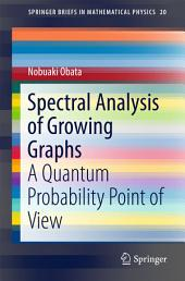 Spectral Analysis of Growing Graphs: A Quantum Probability Point of View