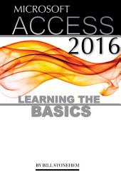 Microsoft Access 2016: Learning the Basics