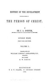 History of the Development of the Doctrine of the Person of Christ: Volume 1, Issue 1