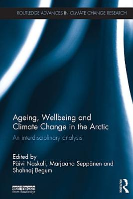 Ageing  Wellbeing and Climate Change in the Arctic PDF