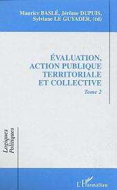 EVALUATION, ACTION PUBLIQUE TERRITORIALE ET COLLECTIVE: Volume2