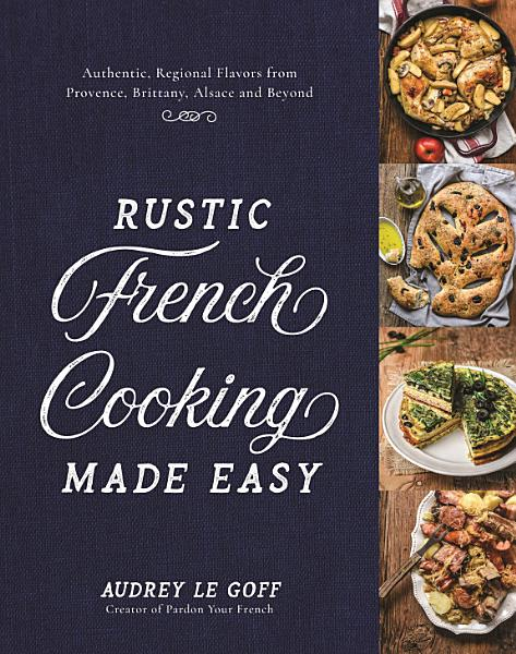Download Rustic French Cooking Made Easy Book