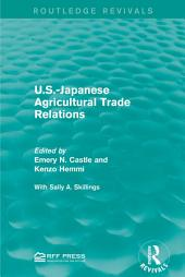 U.S.-Japanese Agricultural Trade Relations