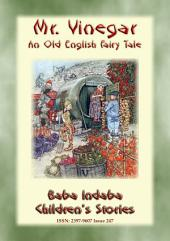 MR. VINEGAR - An Old English fairy tale with a moral to tell: Baba Indaba Children's Stories - Issue 247