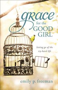 Grace for the Good Girl Book